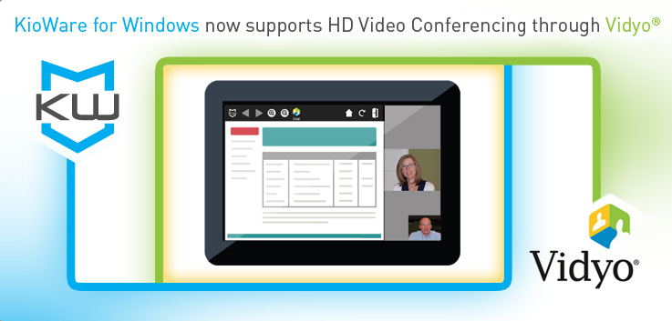 KioWare for Windows now supports HD Video Conferencing through Vidyo®