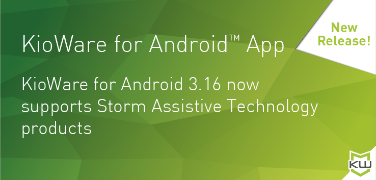 KioWare for Android App - Update to the latest KioWare for Android (Version 3.17) for new features & functionality.