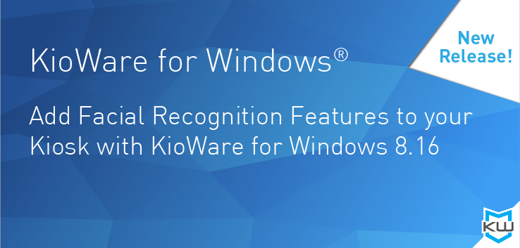 KioWare for Windows - Add Facial Recognition Features to your Kiosk with KioWare for Windows 8.16