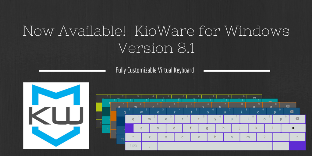 New KioWare for Windows 8.1 Fully Customizable Virtual Keyboard