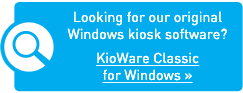 Looking for our original Windows kiosk software? Go to KioWare Classic for Windows