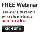 Learn about KioWare Kiosk Software by scheduling a one-on-one Webinar.